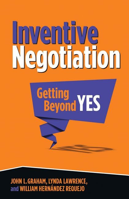 Inventive Negotiation: Getting Beyond Yes (2014)