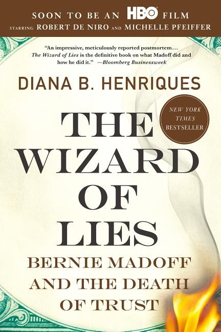 The Wizard of Lies: Bernie Madoff and the Death of Trust (Revised, Updated)