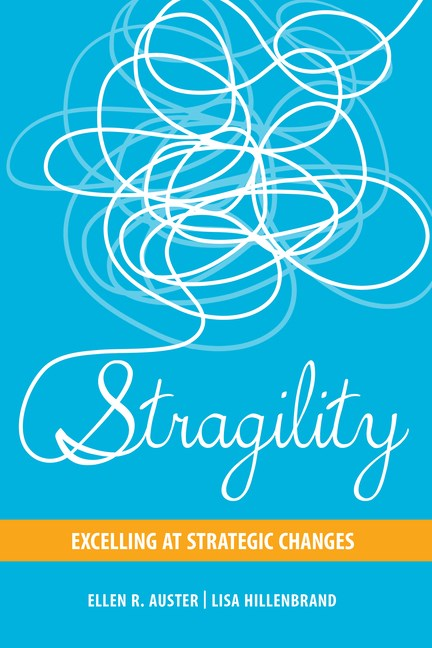 Stragility: Excelling at Strategic Changes