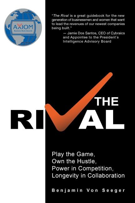 The Rival: Play the Game, Own the Hustle, Power in Competition, Longevity in Collaboration