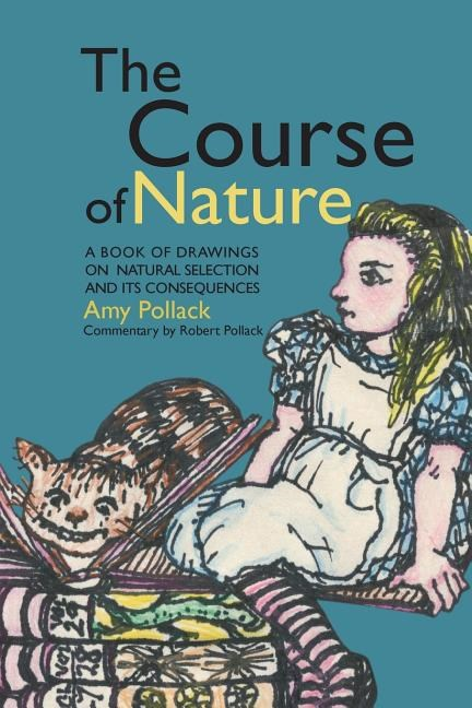 The Course of Nature: A Book of Drawings on Natural Selection and Its Consequences
