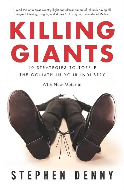 Killing Giants: 10 Strategies to Topple the Goliath in Your Industry (Updated)
