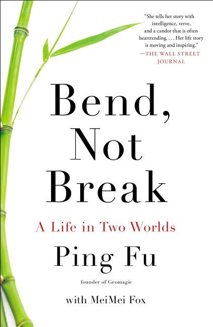 Bend, Not Break: A Life in Two Worlds