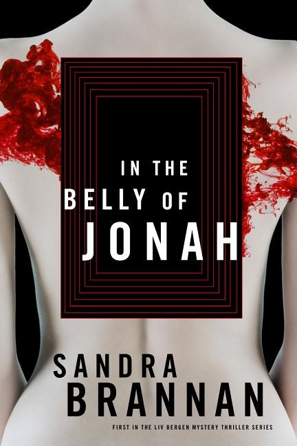 In the Belly of Jonah: A Liv Bergen Mystery