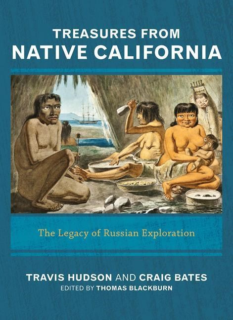 Treasures from Native California: The Legacy of Russian Exploration