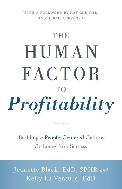 The Human Factor to Profitability: Building a People-Centered Culture for Long-Term Success