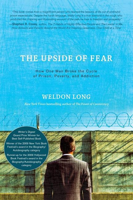 The Upside of Fear: How One Man Broke the Cycle of Prison, Poverty, and Addiction
