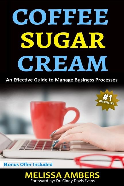 Coffee Sugar Cream: An Effective Guide to Manage Business Processess