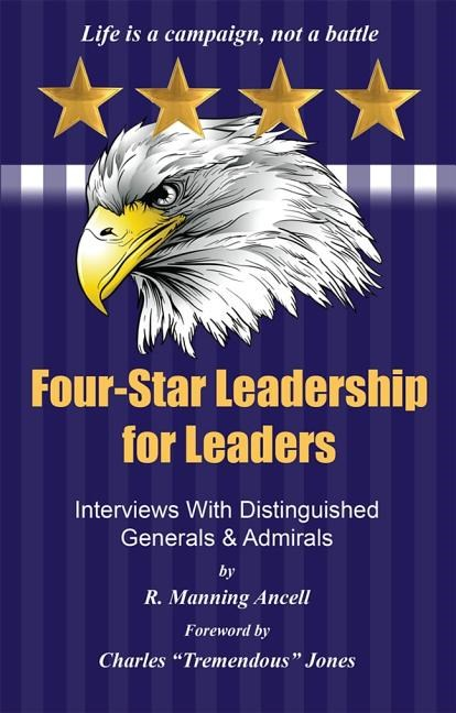 Four-Star Leadership for Leaders: Interviews with Distinguished Generals and Admirals