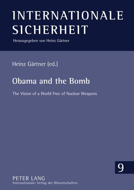 Obama and the Bomb: The Vision of a World Free of Nuclear Weapons